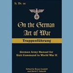 On the German Art of War Truppenfuhrung Book 978-0-8117-3552-0