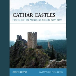 Cathar Castles: Fortresses of the Albigensian Crusade 1209-1300 27-978-1-84603-066-6