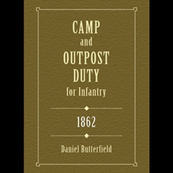 Camp & Outpost Duty for Infantry: 1862 71-00672